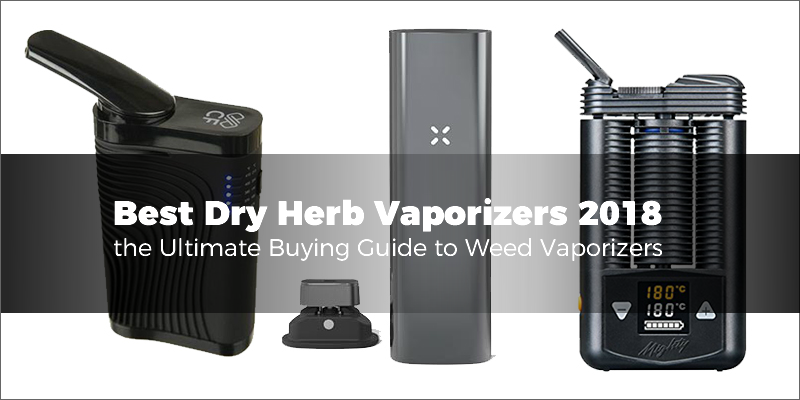Top 10 Best Dry Herb Vaporizers For 2019 Ultimate Review